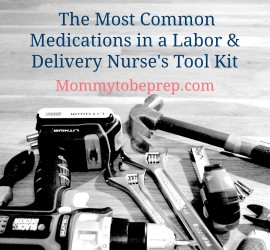 The Most Common Medications Given in Labor and Delivery